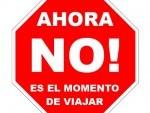 ¡ NO ES EL MOMENTO DE VIAJAR!